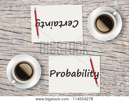 Business Concept : Comparison Between Probability And Certainty
