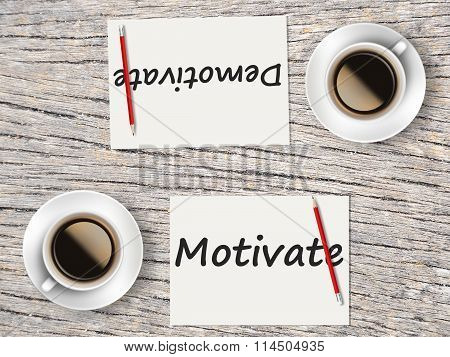 Business Concept : Comparison Between Motivate And Demotivate