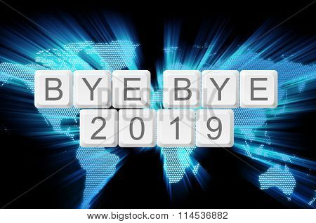 World Glow Background And Keyboard Button With Word Bye Bye 2019