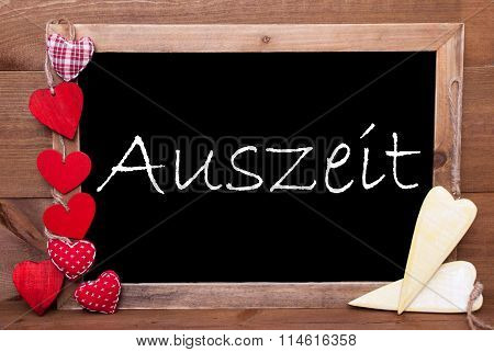 One Chalkbord, Red And Yellow Hearts, Auszeit Means Downtime