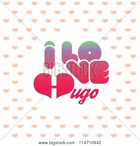 I love Hugo greeting card with heart shaped initial of the beloved one poster