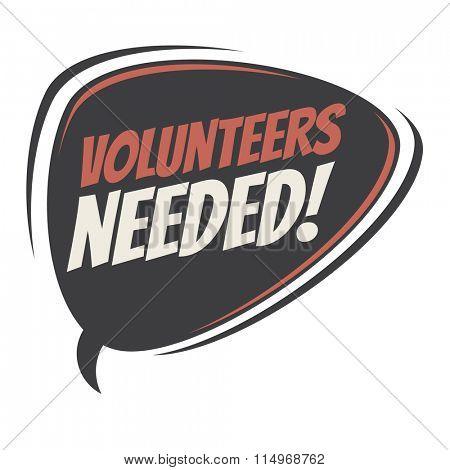 volunteers needed retro speech bubble