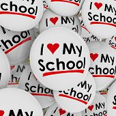I Love My School with heart symbol on buttons or pins to illustrate pride in one's high school, college or university poster