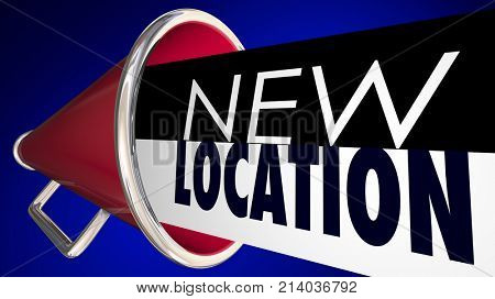 New Location Bullhorn Megaphone Moving Announcement Moved 3d Illustration