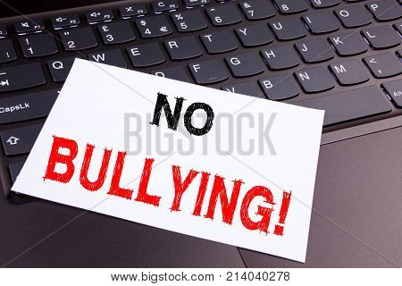 No Bullying Writing Text Made In The Office Close-up On Laptop Computer Keyboard. Business Concept F