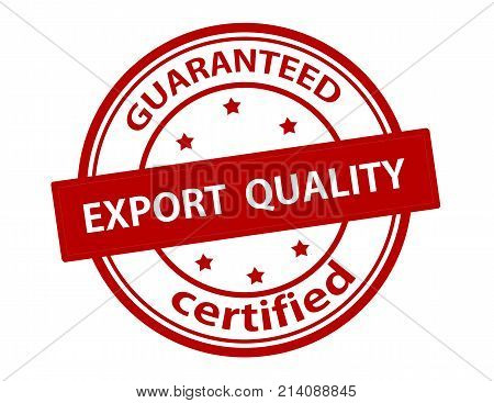 Rubber stamp with text export quality guaranteed inside vector illustration