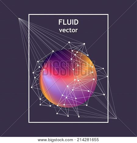 Vector fluid ball with white network and round points. For trendy posters banners card templates. Cosmic design.