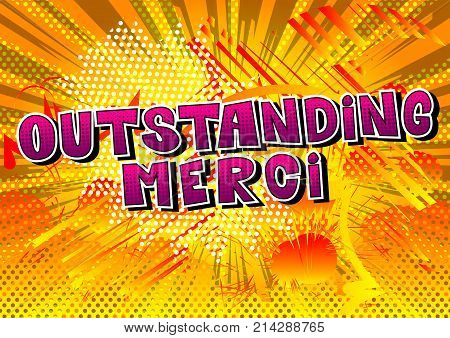 Outstanding Merci - Thank You in French - Comic book style word on abstract background.