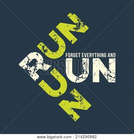 Run run runl t-shirt and apparel design with grunge effect. Vector print, typography, poster, emblem.