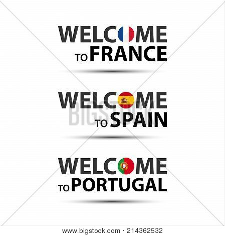 Welcome to France welcome to Spain and welcome to Portugal symbols with flags simple modern French Spanish and Portuguese icons isolated on white background vector illustration