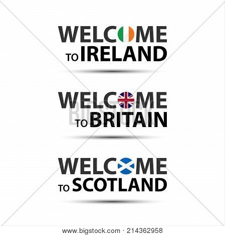Welcome to Ireland welcome to Britain and welcome to Scotland symbols with flags simple modern Irish British and Scottish icons isolated on white background vector illustration
