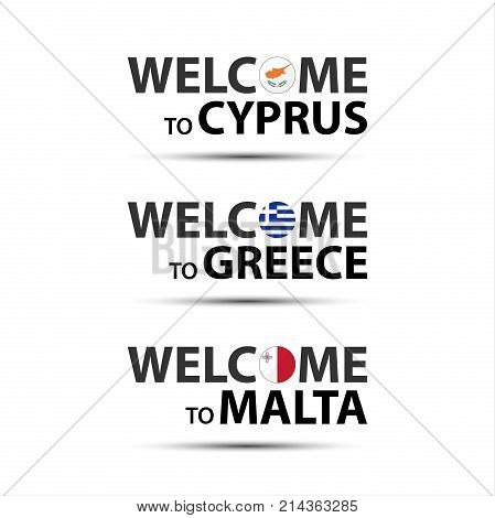 Welcome to Cyprus welcome to Greece and welcome to Malta symbols with flags simple modern Cypriot Greek and Maltese icons isolated on white background vector illustration