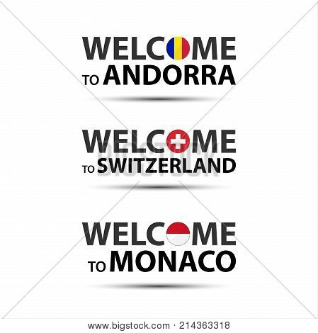 Welcome to Andorra welcome to Switzerland and welcome to Monaco symbols with flags simple modern Andorra Swiss and Monaco icons isolated on white background vector illustration