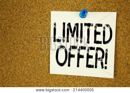Conceptual Hand Writing Text Caption Inspiration Showing Limited Offer. Business Concept For Limited