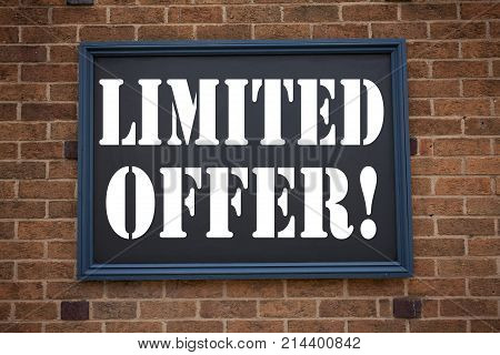 Conceptual Hand Writing Text Caption Inspiration Showing Announcement Limited Offer. Business Concep