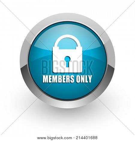 Members only blue silver metallic chrome border web and mobile phone icon on white background with shadow