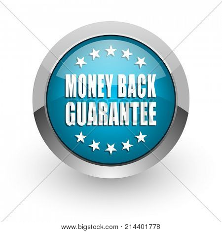 Money back guarantee blue silver metallic chrome border web and mobile phone icon on white background with shadow
