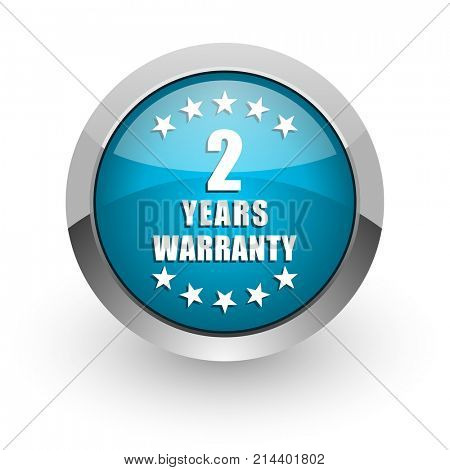 Warranty guarantee 2 year blue silver metallic chrome border web and mobile phone icon on white background with shadow