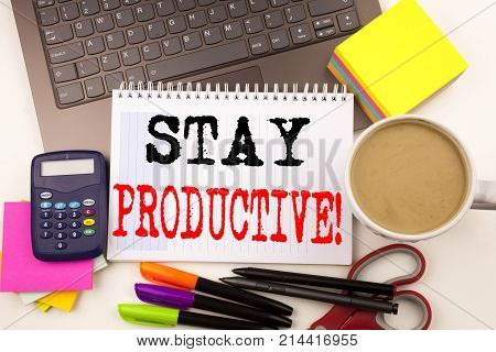 Word Writing Stay Productive In The Office With Surroundings Such As Laptop Marker Pen Stationery Co