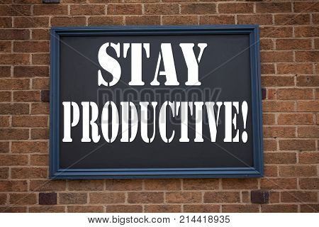Conceptual Hand Writing Text Caption Inspiration Showing Announcement Stay Productive Business Conce