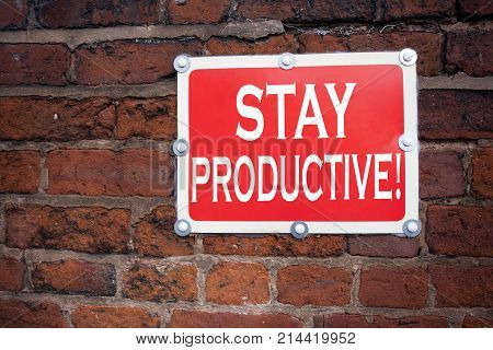 Hand Writing Text Caption Inspiration Showing Stay Productive Concept Meaning Concentration Efficien