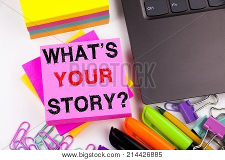 Writing Showing Question What Is Your Story Made In The Office With Surroundings Laptop Marker Pen.