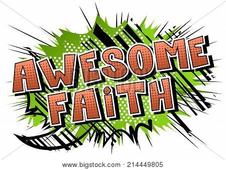 Awesome Faith - Comic book style word on abstract background. poster