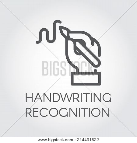 Handwriting recognition line icon. Hand holding pen and writing signature, image drawn in outline style. Conclusion contract or modern authentication technology concept. Graphic linear label