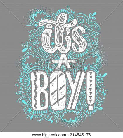 It's a boy Baby shower boy poster hand written lettering. Gray background and white and blue lettering. Cute colored vector invitation for a wonderful event.
