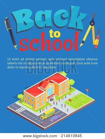 Back to school poster with school area isolated 3d vector illustration. Cartoon style teenage students, two-storey building, sports field and parking lot