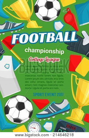 Football championship sport event banner with soccer items. Football or soccer game ball, winner cup, stadium field, player uniform, goalkeeper glove, referee whistle, card, score board poster design