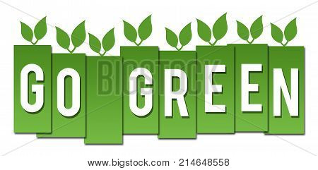Go green concept image with text leaves on green background.