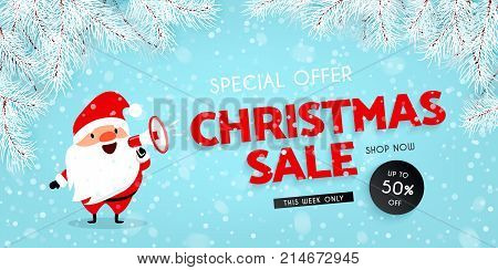 Christmas sale discounts. Festive advertising banner. Santa Claus with a megaphone. Snow Branches of the Christmas tree. Vector illustration