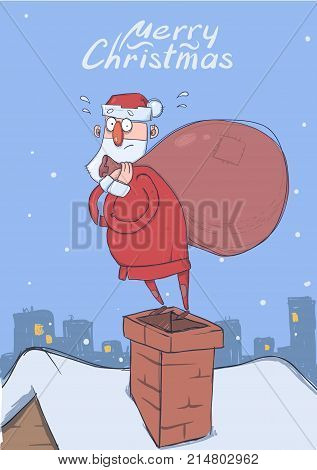 Christmas card of funny confused Santa Claus with big bag of gifts on the chimney in snowy city. Santa looks embarrassed. Vertical vector illustration. Cartoon character. Lettering. Copy space.
