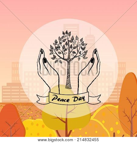 Tree protected by hands as a symbol of peace day vector illustration. Autumn city is on the background with skyscrapers and buildings