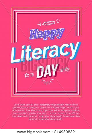 Happy literacy day poster with pencil silhouette, inscription in white frame and place for text vector illustrations on pink background