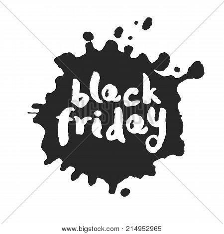 Calligraphy hand written Black Friday inside a black inky blot. Based on ink and brush artwork. Isolated on white background. Clipping paths included.