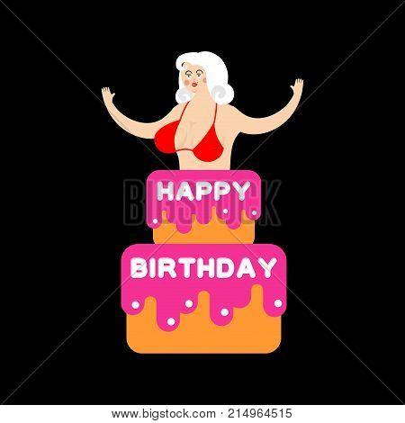 Happy Birthday Cake. Striptease Girl From Cake Congratulation. Vector Illustration