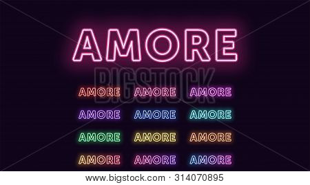 Neon Text Amore, Expressive Title. Set Of Glowing Word Amore In Neon Outline Style With Transparent