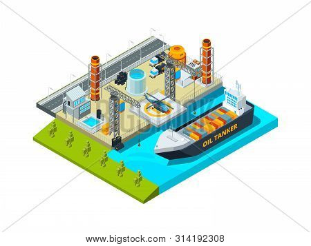 Seaport Isometric. Cargo Ship Oil Tanks Seaside Industrial Buildings Vessel And Fuel Farms Vector 3d