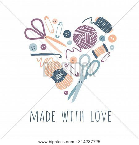 Made With Love. Hobby Tools In Heart Shape. Handmade Kit Icons Set: Sewing, Needlework, Knitting. Ar