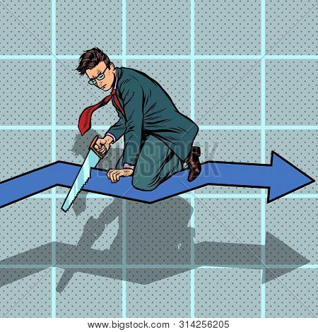 Businessman Sawing Curve Graph. Self-destruction Stupidity And Bankruptcy. Incompetence. Pop Art Ret