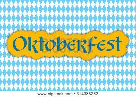 Oktoberfest Lettering. Oktoberfest Design For Greeting Cards And Poster. Beer Festival Banner. Vecto