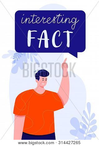 Young Man In Red T-shirt Pointing On A Speech Bubble With Interesting Fact Text. Colorful Vector Ill