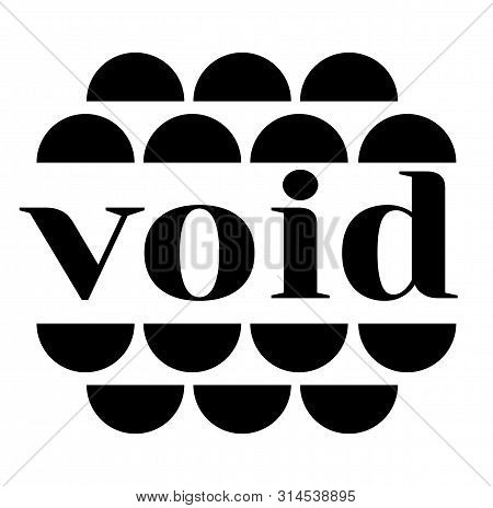 Void Stamp On White Background. Labels And Stamps Series.