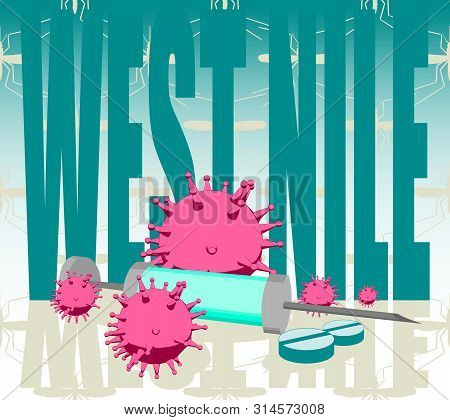 Abstract Virus Image On Backdrop And West Nile Text. West Nile Virus Danger Relative Illustration. M
