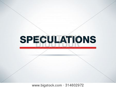 Speculations Isolated On Abstract Flat Background Design Illustration