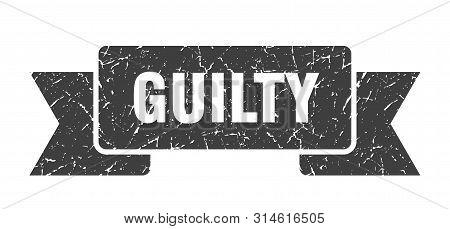 Guilty Grunge Ribbon. Guilty Sign. Guilty Banner