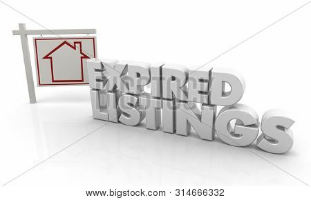 Expired Listings Ended Home House for Sale Sign 3d Illustration