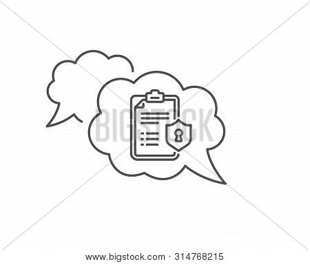 Checklist Line Icon. Chat Bubble Design. Privacy Policy Document Sign. Outline Concept. Thin Line Pr